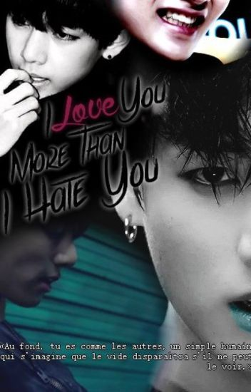 I love you more than I hate you || Vkook [ EN PAUSE ]