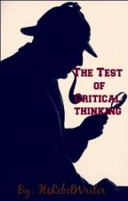 The Test of Critical Thinking by ItsRebelWriterthe2nd