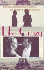 Like Crazy by AlexCroft13