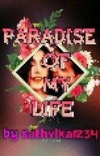 PARADISE OF MY LIFE by sathvika1234