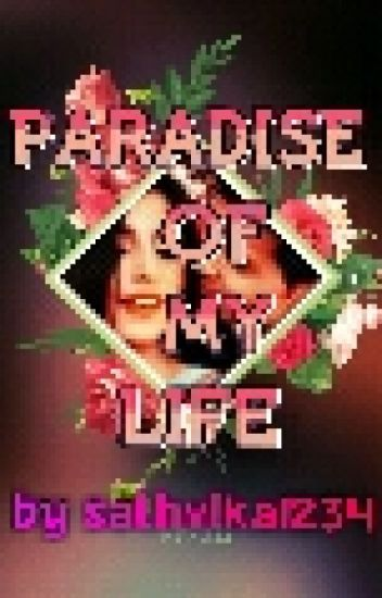 PARADISE OF MY LIFE