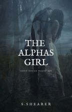 The Alphas Girl by _One_True_Love_