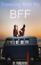 Traveling With My Bff by Frendz4ever