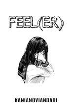 Feel(er) by kanianvndr