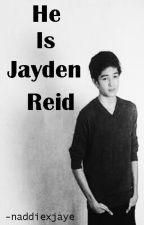 He Is Jayden Reid (Jack Reid) by naddiexjaye