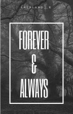 Forever and always [boyxboy][completed] by lalaland__x