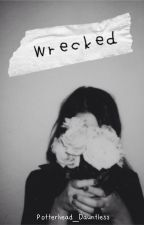 Wrecked [CaKe Fanfic/Cara & Kendall] by Potterhead_Dauntless