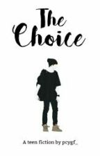 The Choice by pcygf_