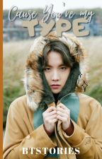 Cause You're My Type [J-HOPE] by btstories
