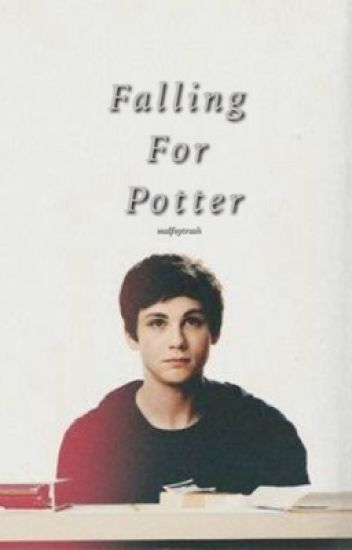 Falling For Potter (Albus Severus Potter FanFic) [Discontinued]