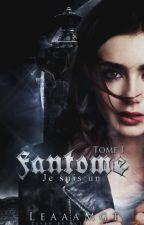 Je suis un Fantôme tome 1 [Édité] by LeaaaMgt