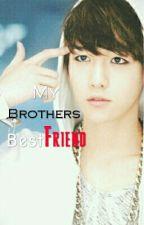 My Brothers Best Friend (Beakhyun Ff) { Hiatus } by Exotixss