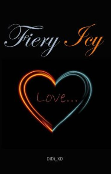 Fiery Icy Love (Boyxboy) (Completed)
