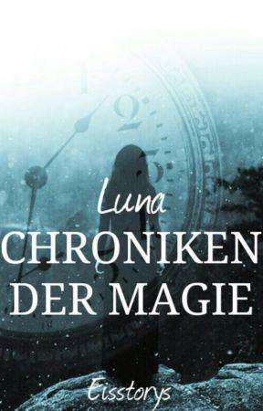 Chroniken der Magie - Luna by Eisstorys