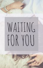 Waiting For You by Ohlook_its_me