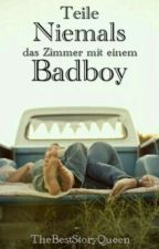 Teile niemals das Zimmer mit einem Bad Boy by TheBestStoryQueen
