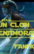 Un Clon Enamorado (FanFic StarWars) by DantePalastra