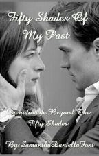 Fifty Shades Of My Past  by samgrey_oficiall