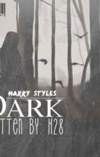 Dark (Harry Styles fan-fiction) by srp106