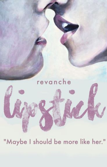 lipstick || h.s. short story