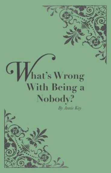 What's Wrong With Being a Nobody?