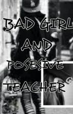 BAD GIRL AND POSESIVE TEACHER by NillaArfiana11