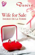 Wife For Sale (Soon To Be Published) by IngridDelaTorreRN