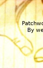 Patchwork Romance by wehaveissues