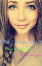 Texting You(Louis Tomlinson Fanfic)~ UNDER EDITING ~ by Larry_LeighJade_1DLM