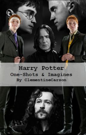 Harry Potter One-Shots & Imagines by ClementineCarson
