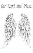 Der Engel aus Tränen by thesunnywe