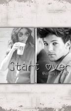 Start Over- A Louis Tomlinson and Eleanor Calder fanfic by xxPotatoForNiallerxx