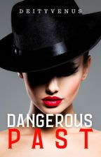Dangerous Past by dEityVenus