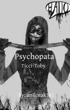 Psychopata | Ticci-Toby by anilorak345
