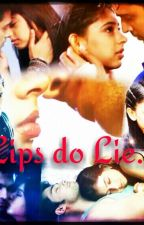 Lips Do Lie by sujal1fan