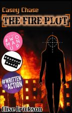 The Fire Plot [Completed] [Abridged] by Elise_Erickson