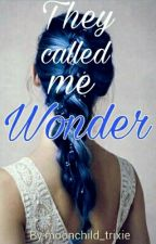 They called me Wonder by moonchild_trixie