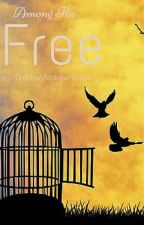 Among The Free (Sequel to Of The Captive) by THG_PJO_DWfreak
