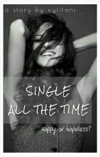 Single All The Time by vyfitani