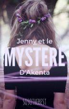 Jenny et le mystère d'Akenta by Sosothebest