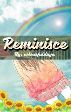 Reminisce by colourfuldayz