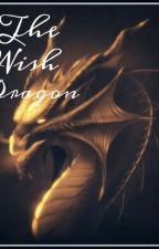 The Wish Dragon  by dragonslayer52201
