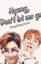 Hyung, Don't let me go || CHANBAEK SHORT STORY by -FangirlingUnnie
