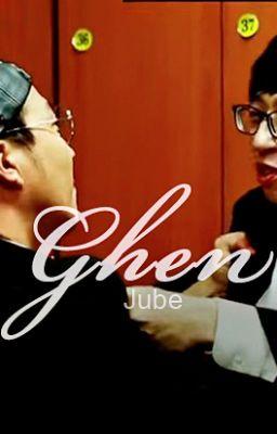 [Oneshort] Ghen