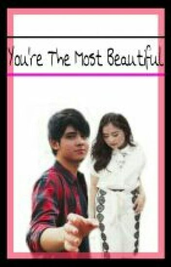You're the most beautiful [Pembaruan]