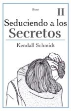 Seduciendo a los Secretos |Kendall Schmidt| by llRawr
