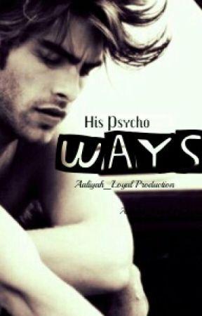 His Psycho Ways (#1 Psycho Series) Wattys 2016 by Aaliyah_Loyal