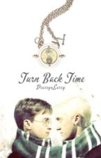 Turn Back Time [Drarry] by DrarryxLarry