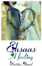 Ehsaas....a feeling by warishaahmed