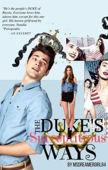 The Duke's Surreptitious Ways (Rafael Benedict Valiente)